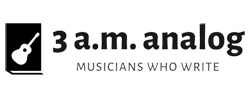 3 a.m. analog: Musicians Who Write
